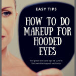 How To Do Makeup For Hooded Eyes