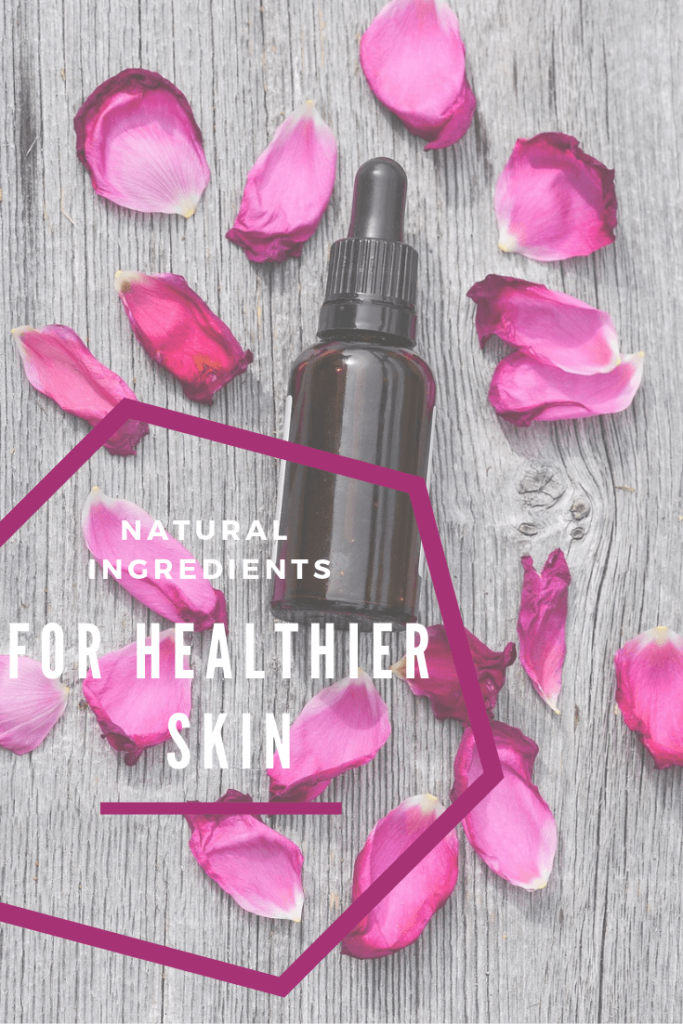 Natural Ingredients For Healthier Skin