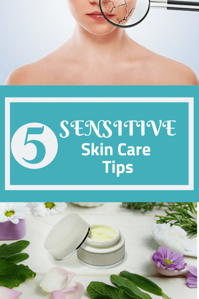 Five Sensitive Skin Care Tips