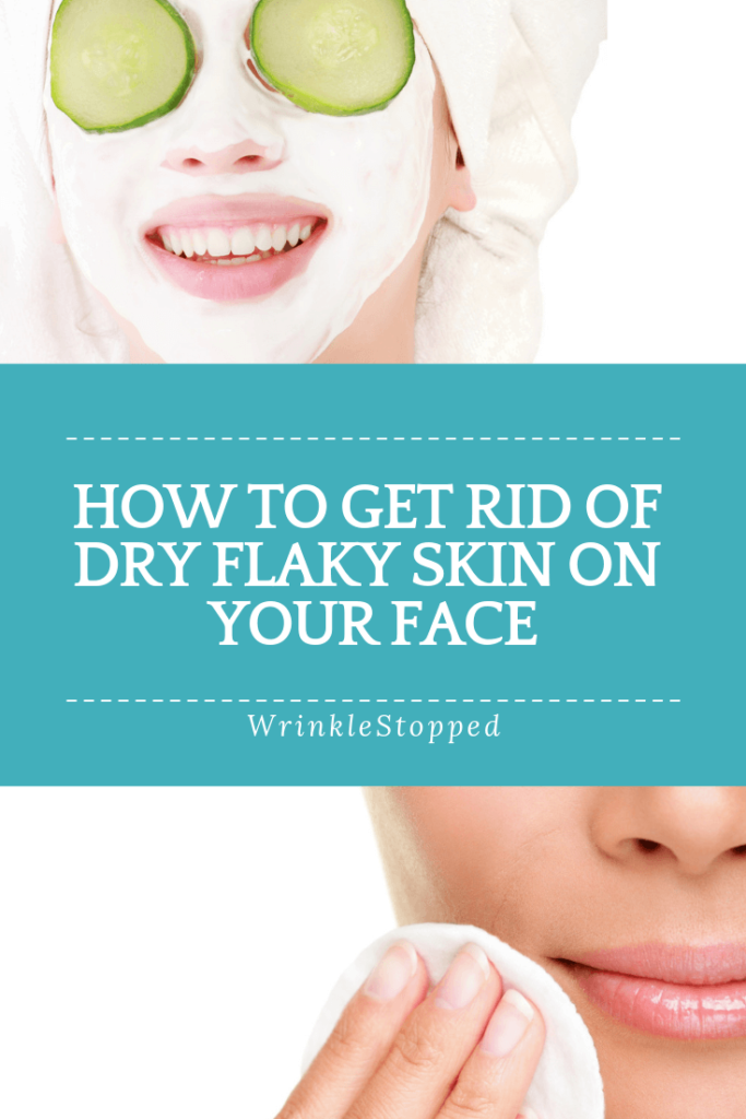 How To Get Rid Of Dry Flaky Skin On Your Face