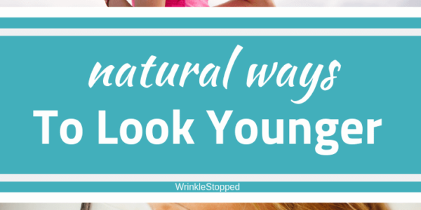 Natural Ways To Look Younger
