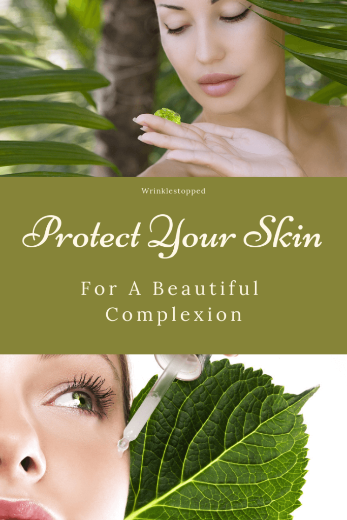 Protect Your Skin For A Beautiful Complexion
